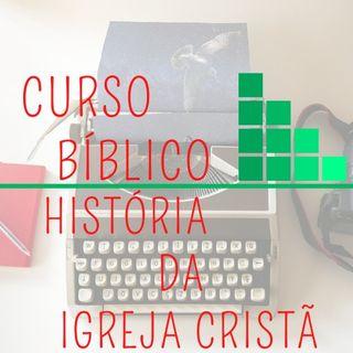 MÓDULO I: Apresentação do Curso História da Igreja