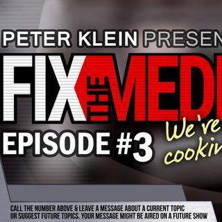 Fix the Media Episode 3 - Exposing Fake News & Media Corruption