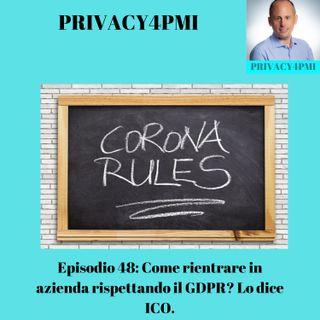 Episodio 48- Come rientrare in azienda rispettando il GDPR? Lo dice ICO.