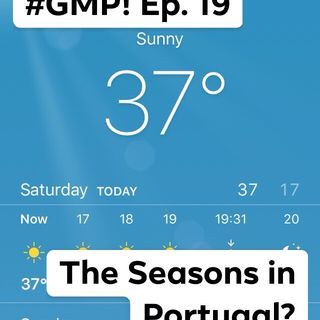 Seasons in Portugal - The 'Good Morning Portugal!' Podcast - Episode 20