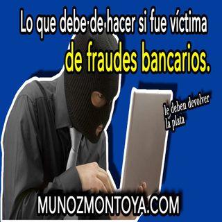 Lo que debe de hacer si fue víctima de fraudes bancarios