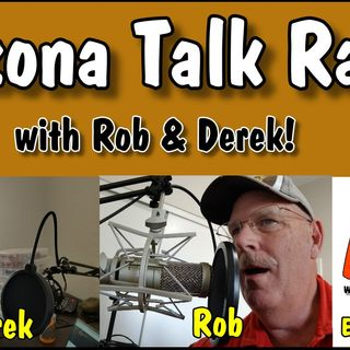 Arizona Living and Lifestyles Show, with Rob & Derek Ep.34 | Arizona Talk Radio #arizona #arizonaliving