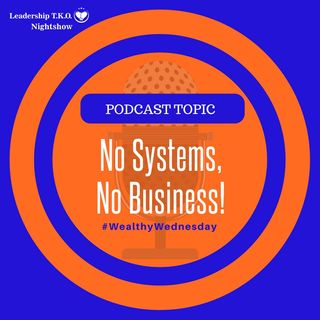 No Systems, No Business! | Lakeisha McKnight