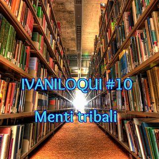 Ep. 10 - Menti tribali: tra Moralità, Istinto e Neurobiologia