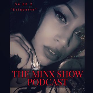 """The Minx Show: S4Ep2 """"Etiquette"""""""