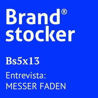 Bs5x13 - Hablamos de branding con MesserFaden