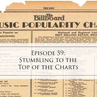 59: Stumbling to the Top of the Charts