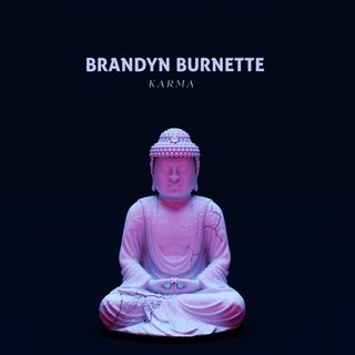 Brandyn Burnette Exploring Karma And More
