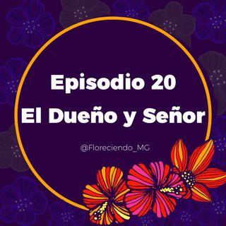 Episodio 20 - El dueño y señor