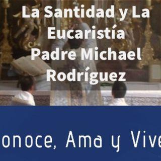 Episodio 207: 🙏 La Santidad y la Eucaristia ✝️ Padre Michael Rodríguez