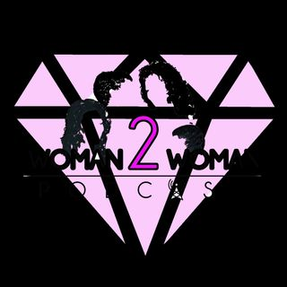 Woman 2 Woman Podcast  Ep. 29- Return Of The Mack, We're Back