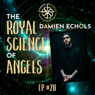 211: The Royal Science of Angels | Damien Echols, Ceremonial Magician