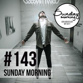 ARISE | STERBEN UM ZU LEBEN - Sunday Morning #143