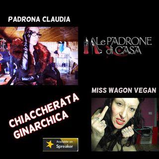Chiaccherata ginarchica Miss Wagone e Padrona Claudia