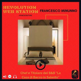 INTERVISTA FRANCESCO MINUNNO - CHEF E TITOLARE DEL B&B LA CASA DI BACCO