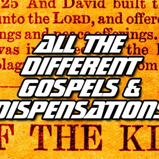 NTEB RADIO BIBLE STUDY: How To Easily Understand All The Many Different Gospels And Dispensations Taught In The King James Holy Bible