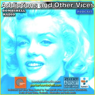 Addictions and Other Vices 316 - Bombshell Radio