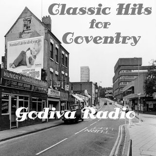 31st May 2019 The Friday Shift on Godiva Radio playing you the Greatest Classic Hits for Coventry and the World.