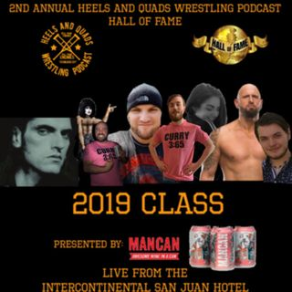 2nd Annual Heels and Quads Wrestling Podcast Hall of Fame Induction Ceremony