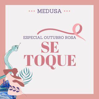 #02 Especial Outubro Rosa: Se Toque