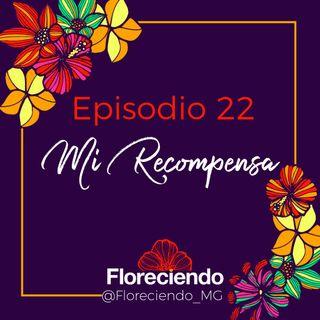 Episodio 22 - Mi Recompensa