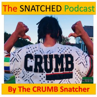 (Explicit) The Black Woman (WOMB-man) is #GOD - #TheSnatchedPodcast (Episode 10 of 10)