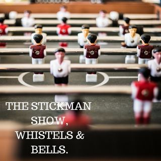 PODCAST STICKMAN SHOW, WHISTLES AND BELLS EP 7.