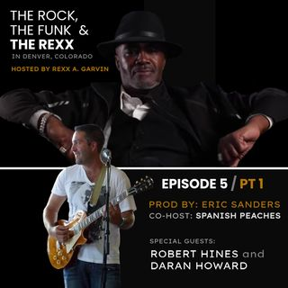 EP 5 (PART 1/2) - The Rock, The Funk, And The Rexx In Denver, Colorado