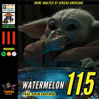 Issue #115: Watermelon feat. Kevin Eastman