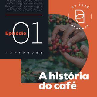 A história do café | Ep. 01 português