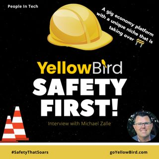 Startup Spotlight 🔦 with GoYellowBird 🐦👷Safety That Soars 🚧