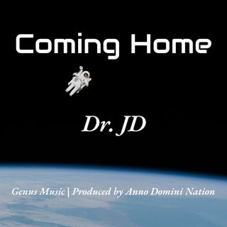Coming Home by Dr. JD produced by Anno Domini Nation