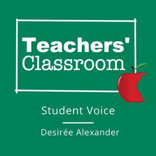 Student Voice  with Desiree Alexander