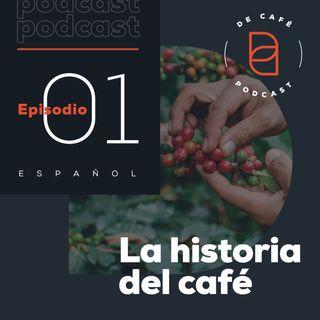 La historia del café | Ep. 01 español