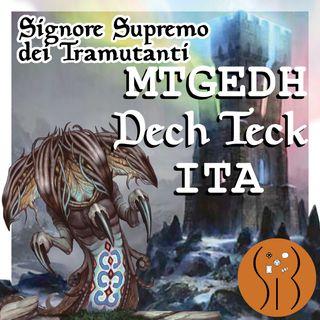 Signore Supremo dei Tramutanti MTGEDH deck tech ITA