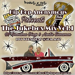 The Jukebox Mix Vol.1 Hosted By Grandma Dings & Auntie Cinnamon (5-23-18)
