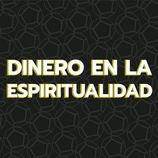 Episodio 13: Dinero en la Espiritualidad.