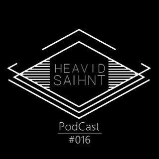 [PodCast 016] Heavid Saihnt