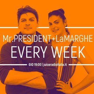 #05 MrPresident EveryWeek del 02 agosto 2018 con LaMarghe