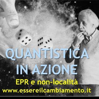 30° puntata - FISICA QUANTISTICA IN AZIONE - EPR e non-località