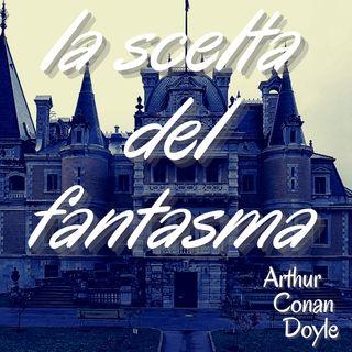La scelta del fantasma - Arthur Conan Doyle