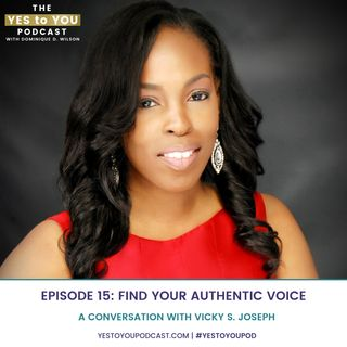 How To Find Your Authentic Voice with Vicky S. Joseph - 015