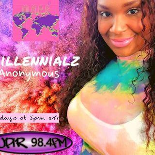 Millennialz Anonymous Show - Monday Broadcast