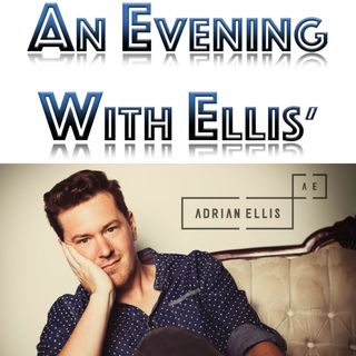 An Evening with Ellis' - featuring Adrian Ellis - Part 2