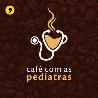 Café com as Pediatras
