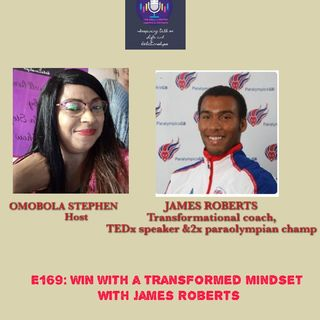 E169: Win With A Transformed Mindset With James Roberts