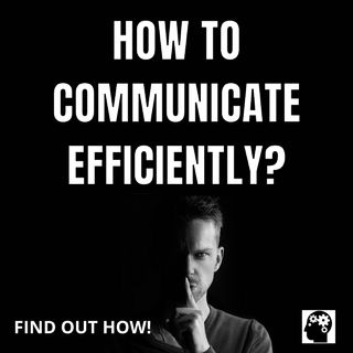 How to communicate efficiently at work?