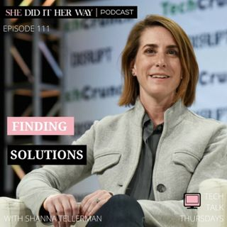SDH111: Finding Solutions With Shanna Tellerman