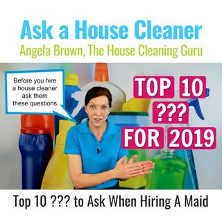 Questions to Ask When Hiring a House Cleaner in 2019