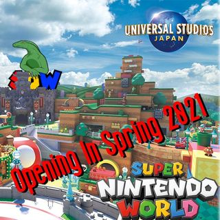 Super Nintendo World Opening Spring 2021!